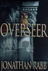 Rabb, Jonathan - Overseer, The (First Edition)