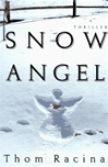 Racina, Thom - Snow Angel (Signed First Edition)