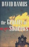 Ramus, David - Gravity of Shadows, The (First UK)