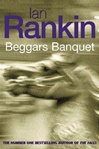 Beggars Banquet | Rankin, Ian | Signed 1st Edition Thus UK Trade Paper Book