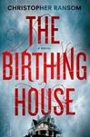 Birthing House, The | Ransom, Christopher | Signed First Edition Book