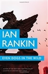 Rankin, Ian | Even Dogs in the Wild | Signed First Edition Book