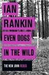 Rankin, Ian | Even Dogs in the Wild | Signed First UK Edition Book