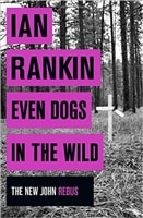 Even Dogs in the Wild | Rankin, Ian | Signed First UK Edition Book