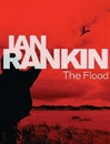 Rankin, Ian - Flood, The (Signed First Edition Thus, UK)