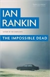 Impossible Dead, The | Rankin, Ian | Signed First Edition Book