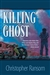 Killing Ghost | Ransom, Christopher | Signed First Edition Book