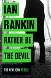 Rankin, Ian | Rather Be the Devil | Signed First Edition UK Book