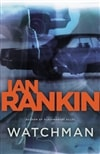 Watchman: A Novel | Rankin, Ian | Signed First Edition Book