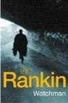 Rankin, Ian | Watchman | Signed 1st Edition UK Trade Paper Book