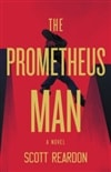 Reardon, Scott | Prometheus Man, The | Signed First Edition Book