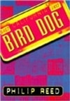 Reed, Philip - Bird Dog (First Edition)