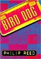 Bird Dog | Reed, Philip | Signed First Edition UK Book