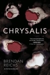 Reichs, Brendan | Chrysalis | Signed First Edition Copy