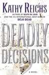 Deadly Decisions | Reichs, Kathy | Signed First Edition Book