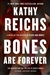 Bones are Forever | Reichs, Kathy | Signed First Edition Book