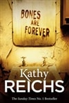 Bones Are Forever | Reichs, Kathy | Signed First Edition UK Book