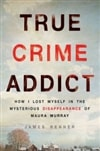 Renner, James | True Crime Addict | Signed First Edition Book