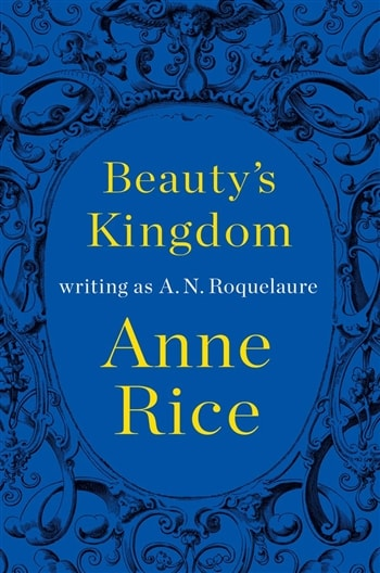 Beauty's Kingdom by Anne Rice