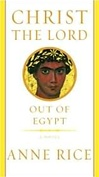 Christ the Lord: Out of Egypt | Rice, Anne | Signed First Edition Book