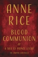 Blood Communion by Anne Rice | Signed First Edition Book