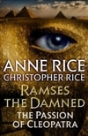 Ramses the Damned: The Passion of Cleopatra by Anne Rice & Christopher Rice | Signed First Edition Book