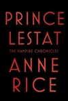 Prince Lestat | Rice, Anne | Signed First Edition Book