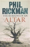 Remains of an Altar, The | Rickman, Phil | Signed First Edition UK Book