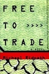 Ridpath, Michael - Free to Trade (First Edition)