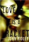Ridley, John | Love Is a Racket | First Edition Book