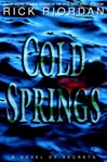 Riordan, Rick - Cold Springs (First Edition)