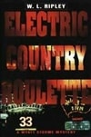 Ripley, W.L. - Electric Country Roulette (First Edition)