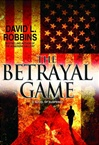 Betrayal Game, The | Robbins, David L. | Signed First Edition Book