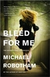 Robotham, Michael | Bleed For Me | Signed First Edition Book