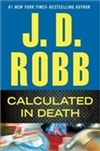 Robb, J.D (Roberts, Nora) | Calculated in Death | First Edition Book