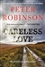 Robinson, Peter | Careless Love | Signed First Edition Copy