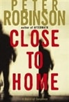 Close to Home | Robinson, Peter | Signed First Edition Book