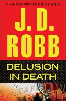 Delusion in Death J.D. Robb (Nora Roberts)