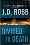 Divided in Death | Robb, J.D (Roberts, Nora) | First Edition Book