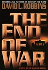 End of War, The | Robbins, David L. | First Edition Book