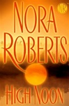 Roberts, Nora - High Noon (Signed First Edition)