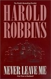 Never Leave Me | Robbins, Harold | First Edition Thus Book