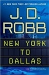 New York to Dallas | Robb, J.D (Roberts, Nora) | First Edition Book