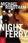 Robotham, Michael - Night Ferry, The (Signed First Edition)