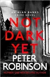 Robinson, Peter | Not Dark Yet | Signed UK First Edition Book