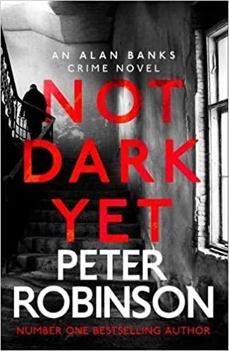 Not Dark Yet by Peter Robinson