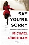 Say You're Sorry | Robotham, Michael | Signed First Edition Book