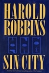 Robbins, Harold - Sin City (First Edition)