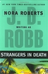 Robb, J.D (Roberts, Nora) - Strangers in Death (First Edition)