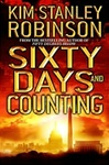 Robinson, Kim Stanley - Sixty Days and Counting (First Edition)